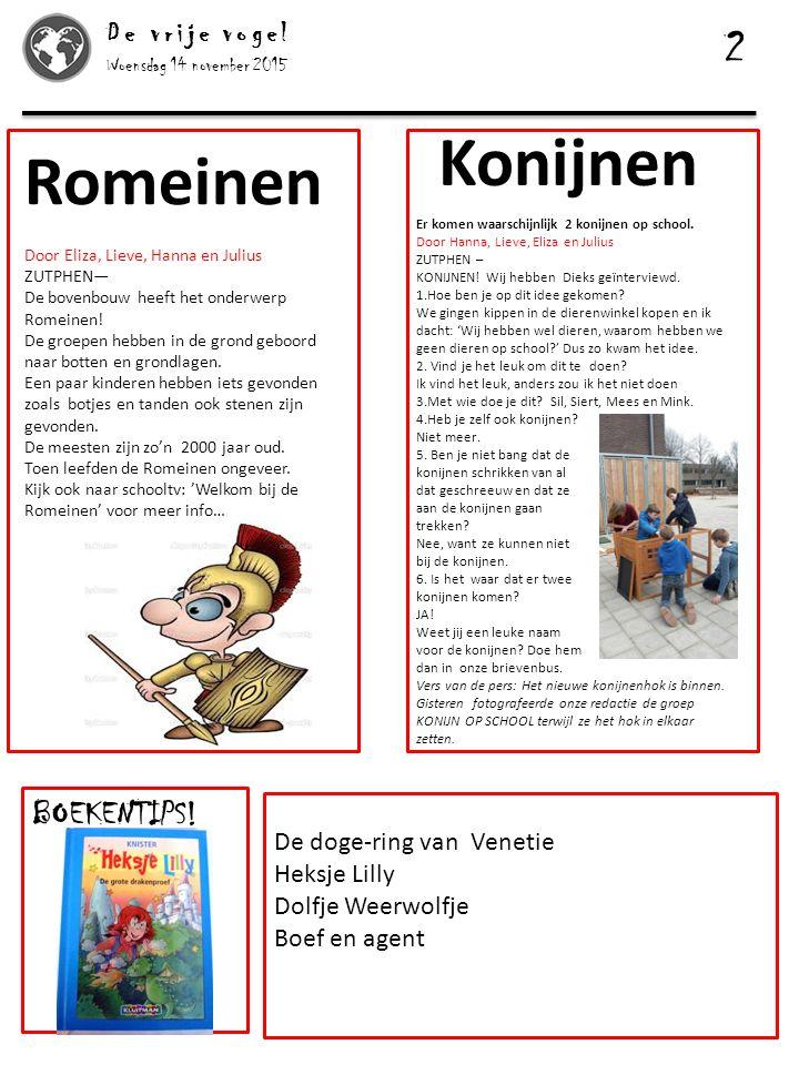 Woensdag 14 november 2015 De vrije vogel 3 Teken wedstrijd voor jong & oud!!.