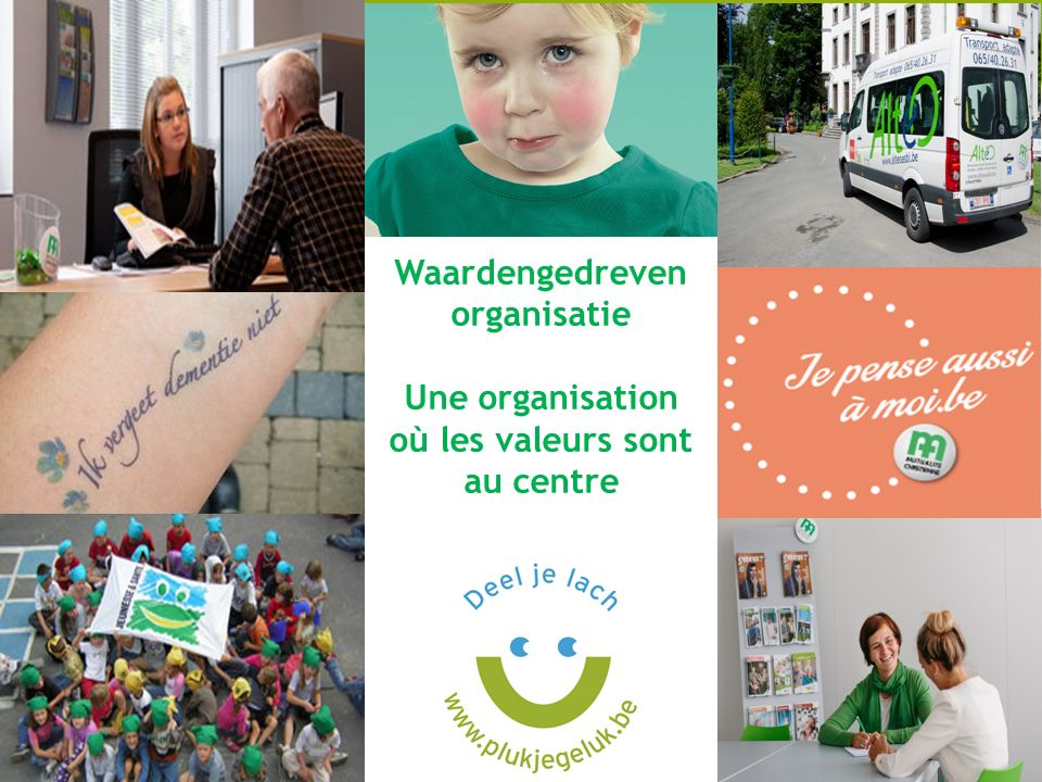 11 Waardengedreven organisatie Une organisation où les valeurs sont au centre