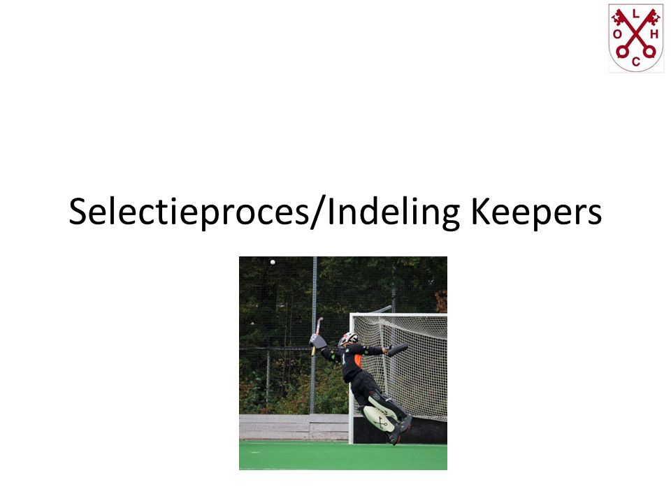Selectieproces/Indeling Keepers