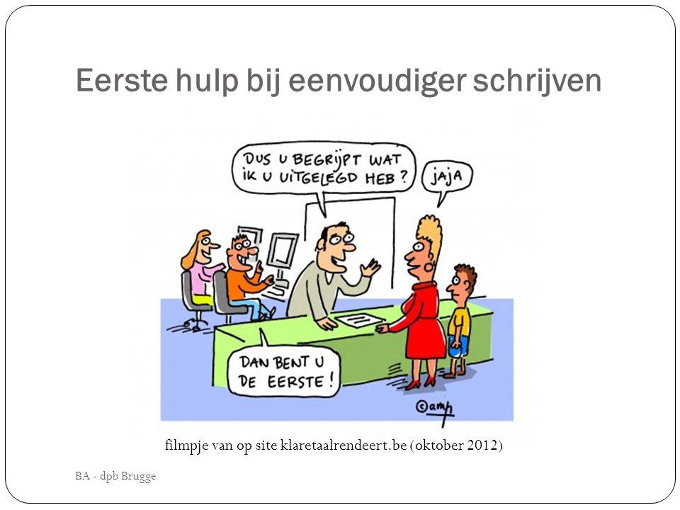 Eerste hulp bij eenvoudiger schrijven BA - dpb Brugge filmpje van op site klaretaalrendeert.be (oktober 2012)