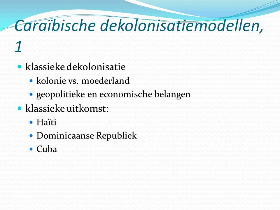 Caraïbische dekolonisatiemodellen, 1 klassieke dekolonisatie kolonie vs. moederland geopolitieke en economische belangen klassieke uitkomst: Haïti Dom