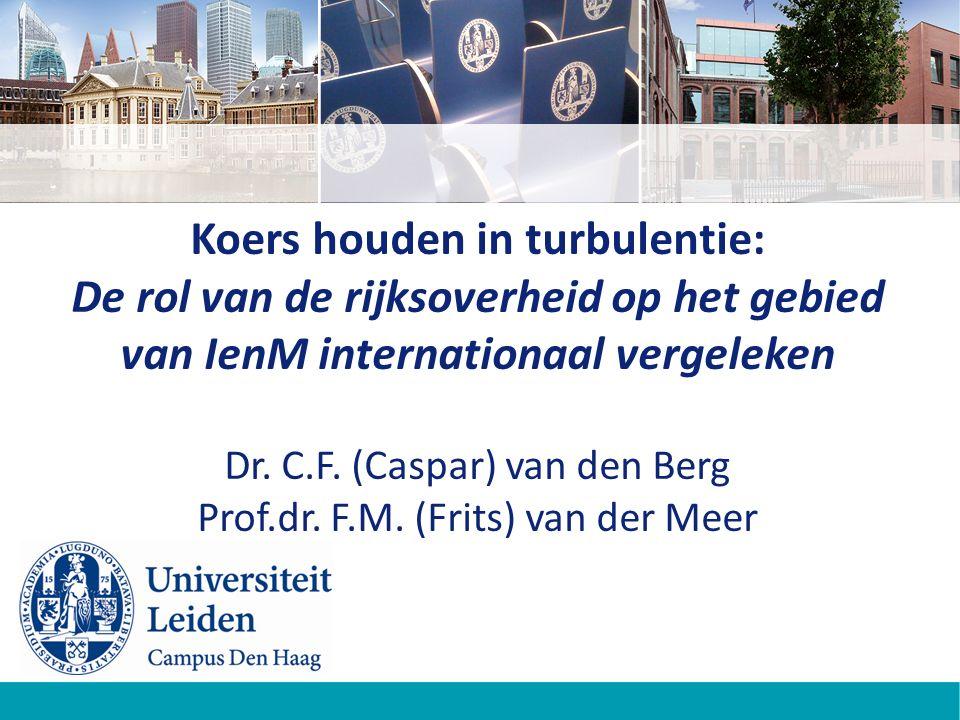 Koers houden in turbulentie: De rol van de rijksoverheid op het gebied van IenM internationaal vergeleken Dr.