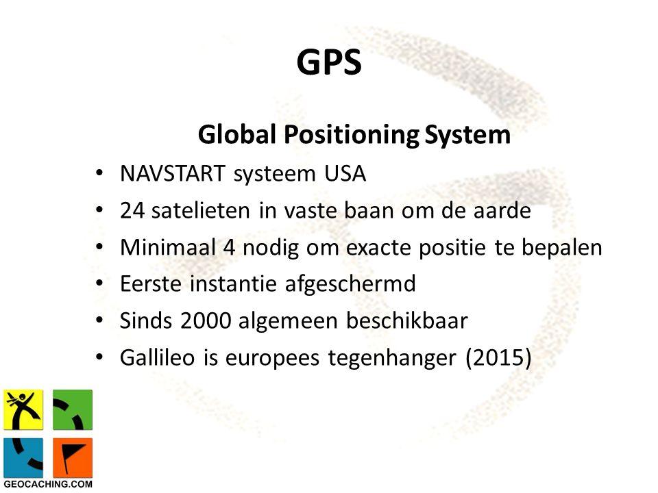 GPS Global Positioning System NAVSTART systeem USA 24 satelieten in vaste baan om de aarde Minimaal 4 nodig om exacte positie te bepalen Eerste instantie afgeschermd Sinds 2000 algemeen beschikbaar Gallileo is europees tegenhanger (2015)