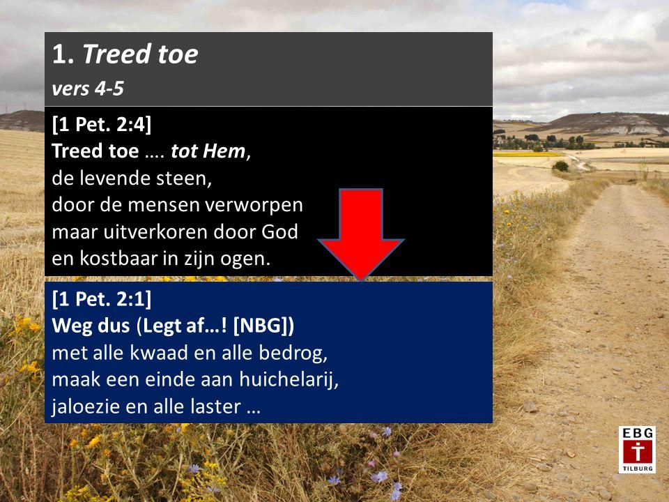 [1 Pet. 2:4] Treed toe ….