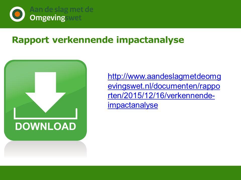 Rapport verkennende impactanalyse http://www.aandeslagmetdeomg evingswet.nl/documenten/rappo rten/2015/12/16/verkennende- impactanalyse