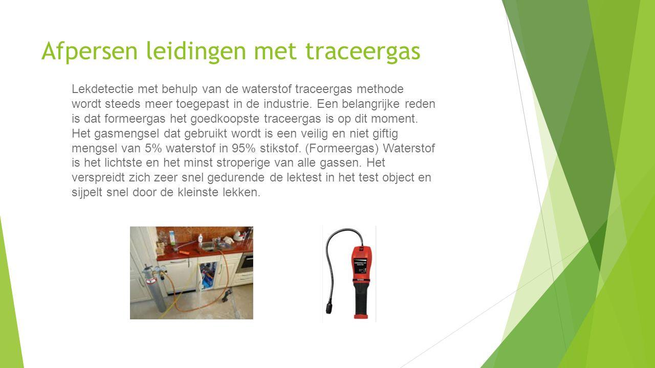 Afpersen leidingen met traceergas Lekdetectie met behulp van de waterstof traceergas methode wordt steeds meer toegepast in de industrie. Een belangri