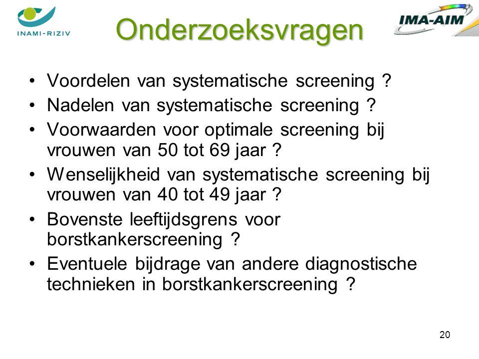 20 Onderzoeksvragen Voordelen van systematische screening .