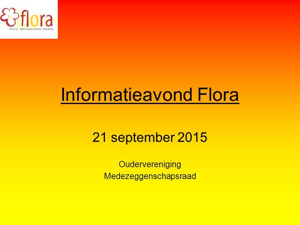Informatieavond Flora 21 september 2015 Oudervereniging Medezeggenschapsraad