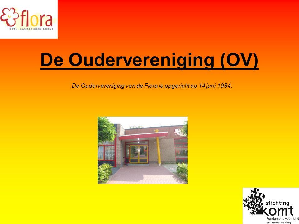 De Oudervereniging (OV) De Oudervereniging van de Flora is opgericht op 14 juni 1984.