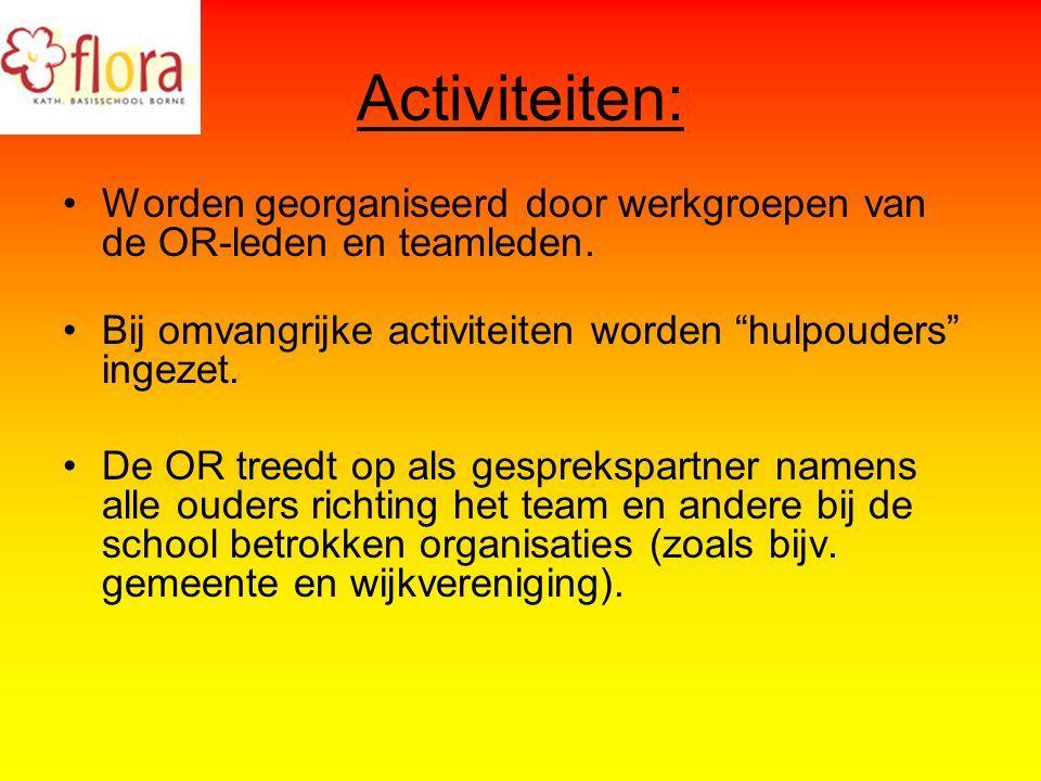 Activiteiten: Worden georganiseerd door werkgroepen van de OR-leden en teamleden.