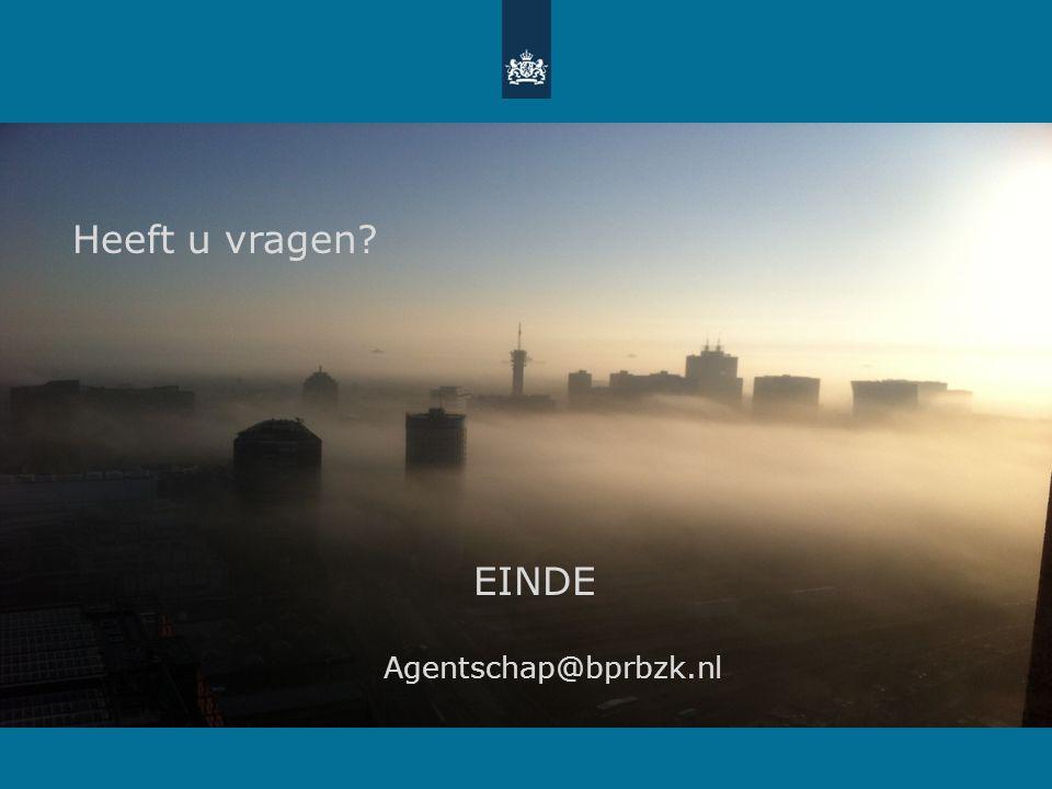EINDE Agentschap@bprbzk.nl Heeft u vragen?