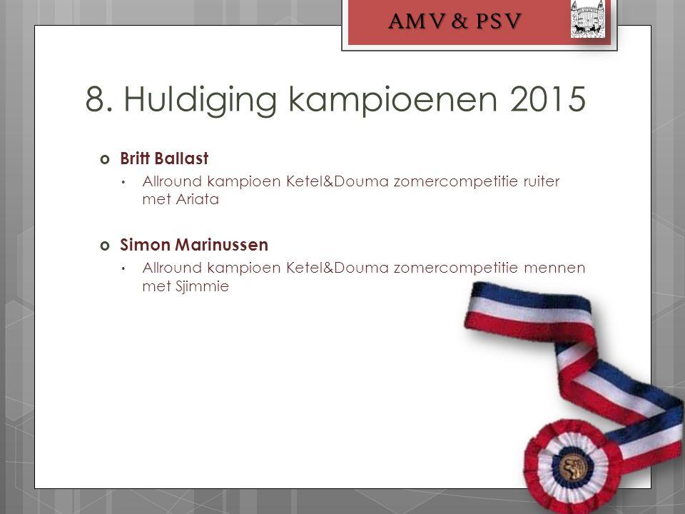 8. Huldiging kampioenen 2015 AMV & PSV  Britt Ballast Allround kampioen Ketel&Douma zomercompetitie ruiter met Ariata  Simon Marinussen Allround kam