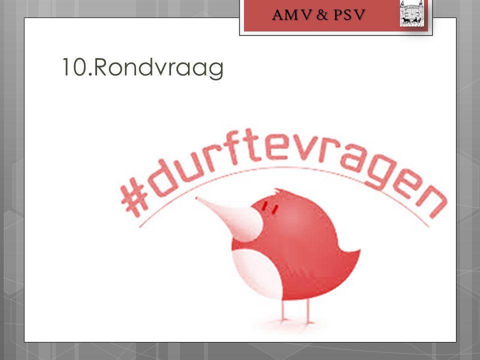 10.Rondvraag AMV & PSV