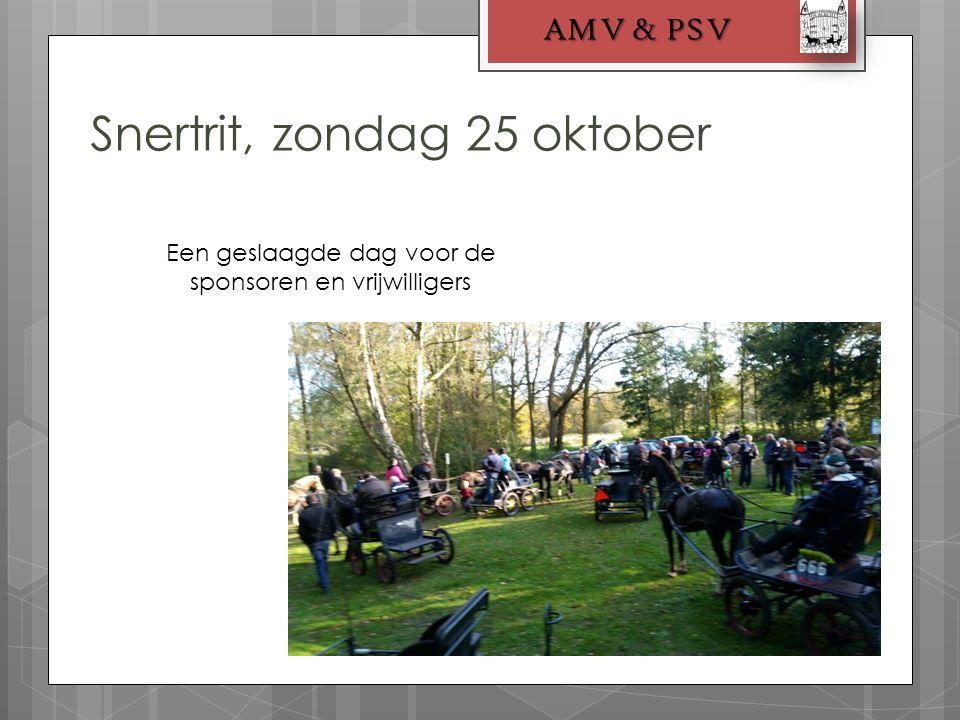 Snertrit, zondag 25 oktober AMV & PSV Een geslaagde dag voor de sponsoren en vrijwilligers