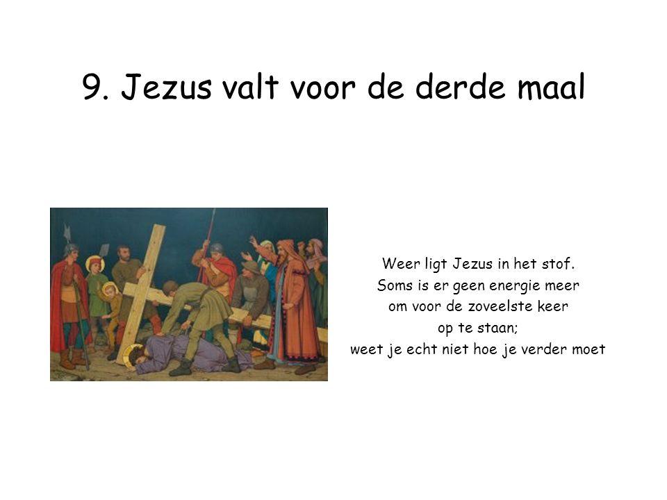 9.Jezus valt voor de derde maal Weer ligt Jezus in het stof.