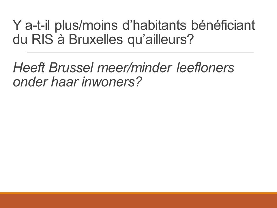 Y a-t-il plus/moins d'habitants bénéficiant du RIS à Bruxelles qu'ailleurs.