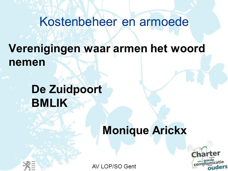AV LOP/SO Gent Kostenbeheer en armoede Verenigingen waar armen het woord nemen De Zuidpoort BMLIK Monique Arickx