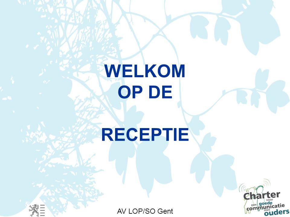 AV LOP/SO Gent WELKOM OP DE RECEPTIE