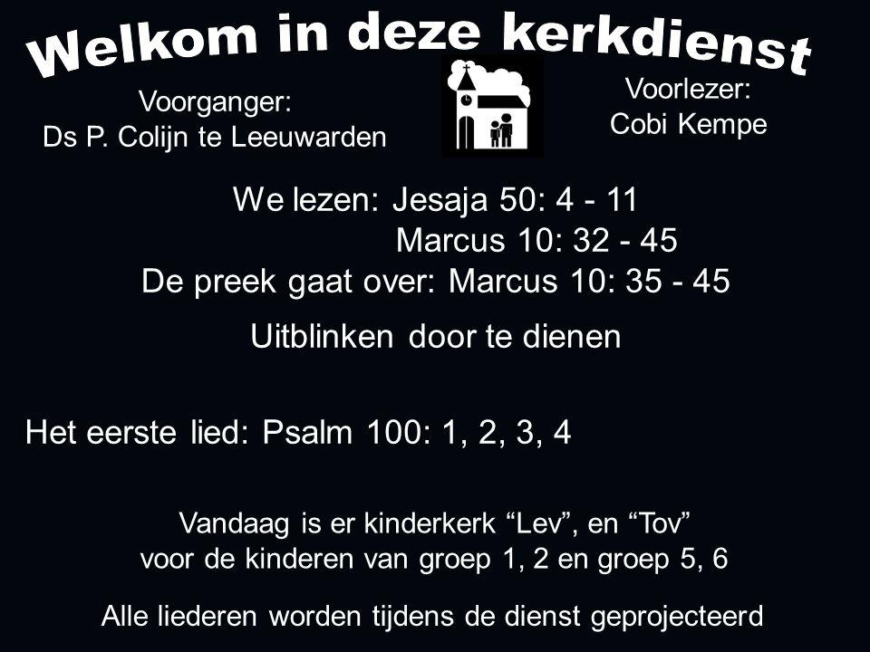 Votum (175b) Zegengroet De zegengroet mogen we beantwoorden met het gezongen amen Zingen: Psalm 100: 1, 2, 3, 4....