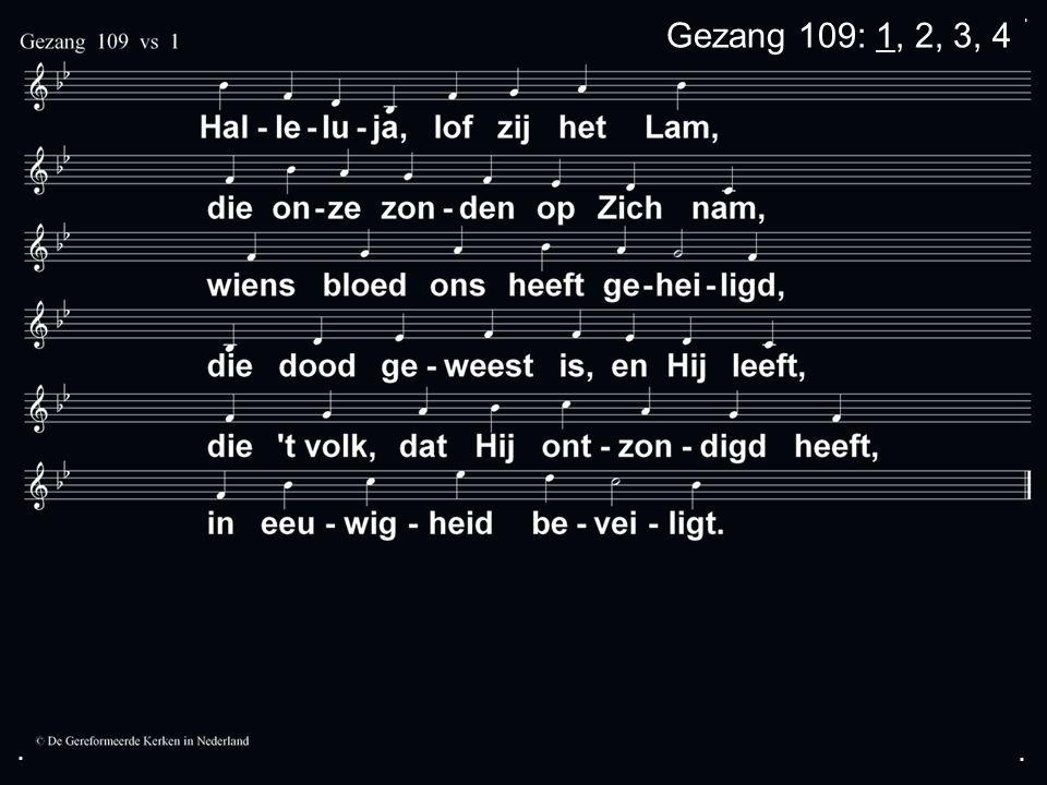 ... Gezang 109: 1, 2, 3, 4