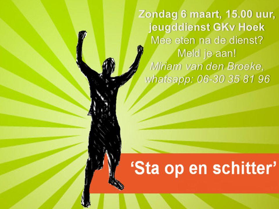 Zondag 6 maart, 15.00 uur, jeugddienst GKv Hoek Mee eten na de dienst.