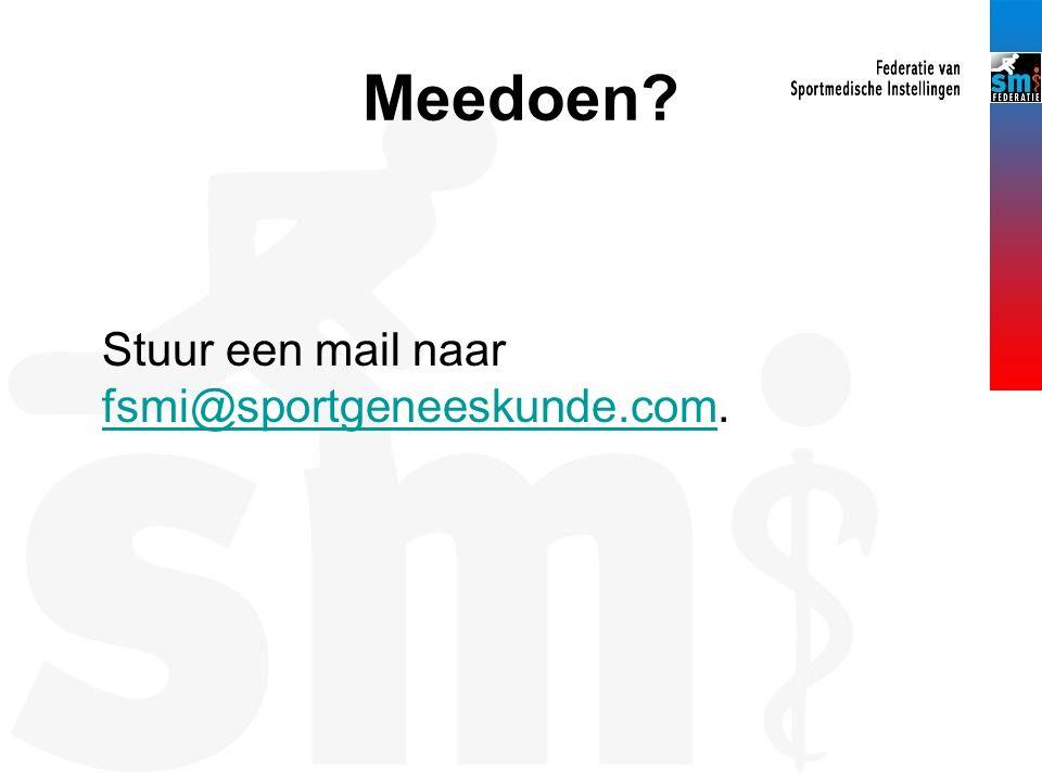 Meedoen? Stuur een mail naar fsmi@sportgeneeskunde.com. fsmi@sportgeneeskunde.com