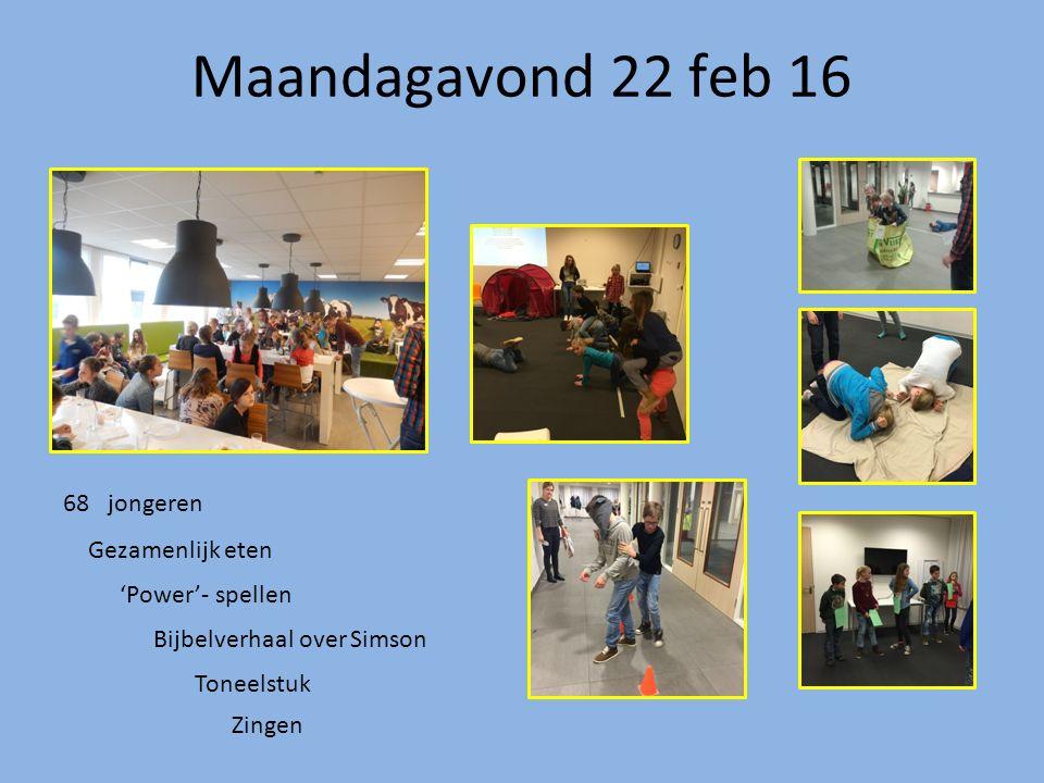 Maandagavond 22 feb 16 68 jongeren Gezamenlijk eten 'Power'- spellen Bijbelverhaal over Simson Toneelstuk Zingen