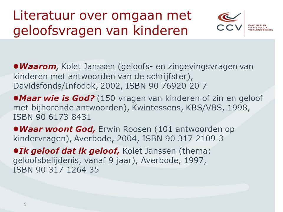 9 Literatuur over omgaan met geloofsvragen van kinderen Waarom, Kolet Janssen (geloofs- en zingevingsvragen van kinderen met antwoorden van de schrijf
