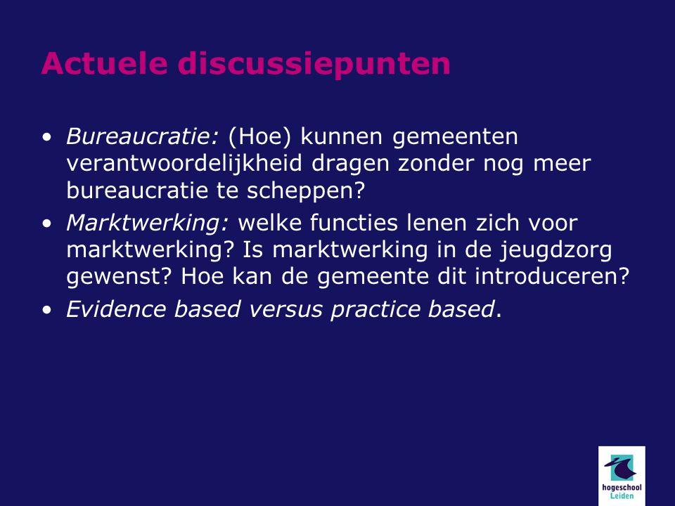 Actuele discussiepunten Bureaucratie: (Hoe) kunnen gemeenten verantwoordelijkheid dragen zonder nog meer bureaucratie te scheppen.