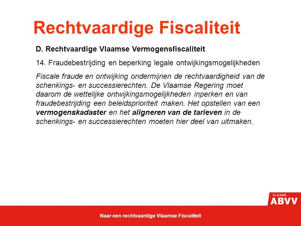 Rechtvaardige Fiscaliteit D. Rechtvaardige Vlaamse Vermogensfiscaliteit 14. Fraudebestrijding en beperking legale ontwijkingsmogelijkheden Fiscale fra