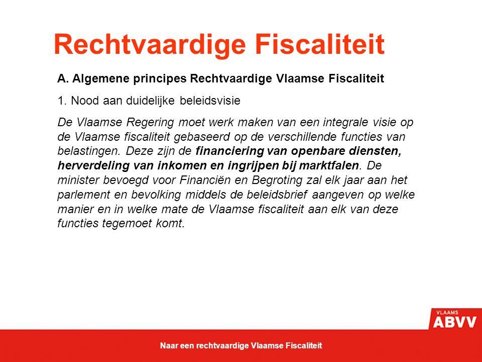 Rechtvaardige Fiscaliteit A.Algemene principes Rechtvaardige Vlaamse Fiscaliteit 2.