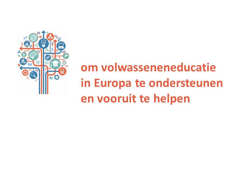 om volwasseneneducatie in Europa te ondersteunen en vooruit te helpen