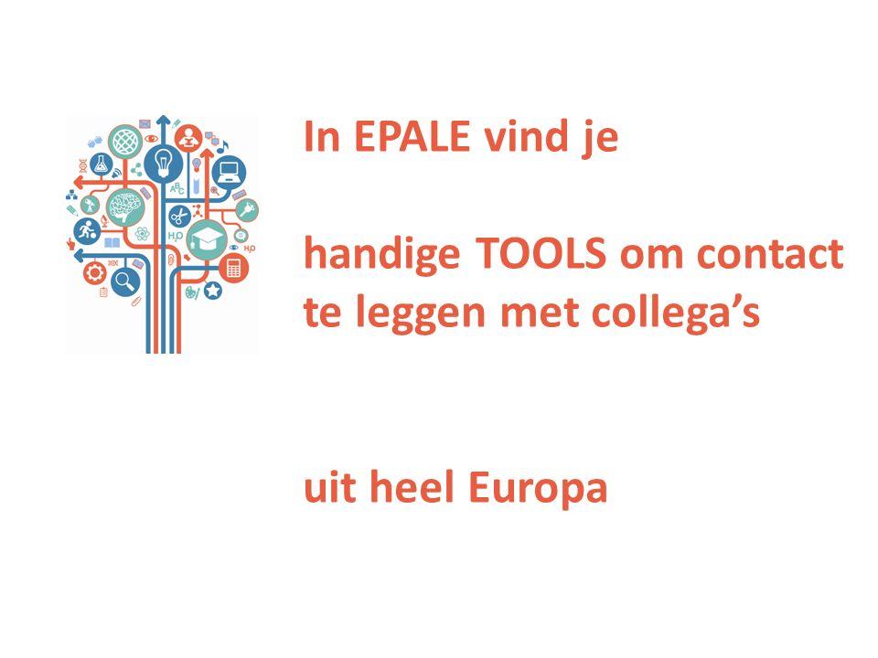 In EPALE vind je handige TOOLS om contact te leggen met collega's uit heel Europa