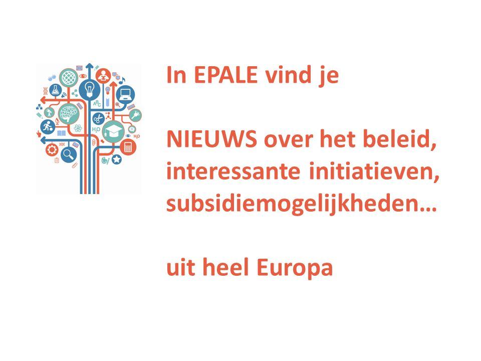 In EPALE vind je NIEUWS over het beleid, interessante initiatieven, subsidiemogelijkheden… uit heel Europa