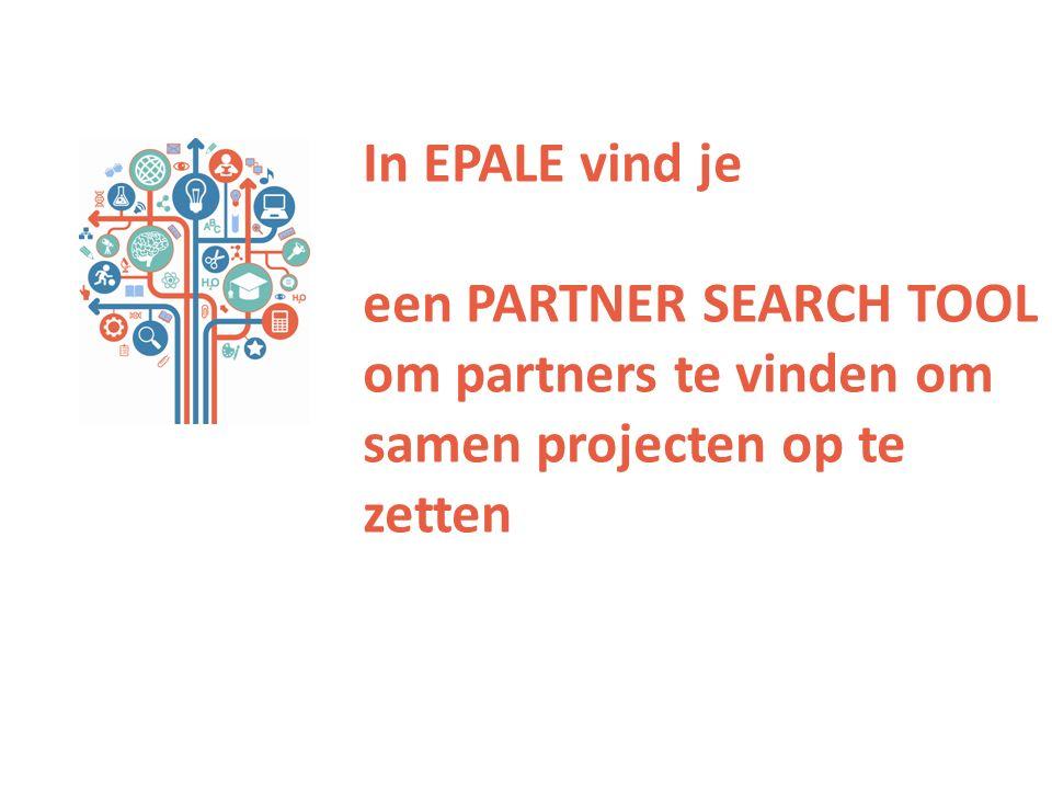 In EPALE vind je een PARTNER SEARCH TOOL om partners te vinden om samen projecten op te zetten