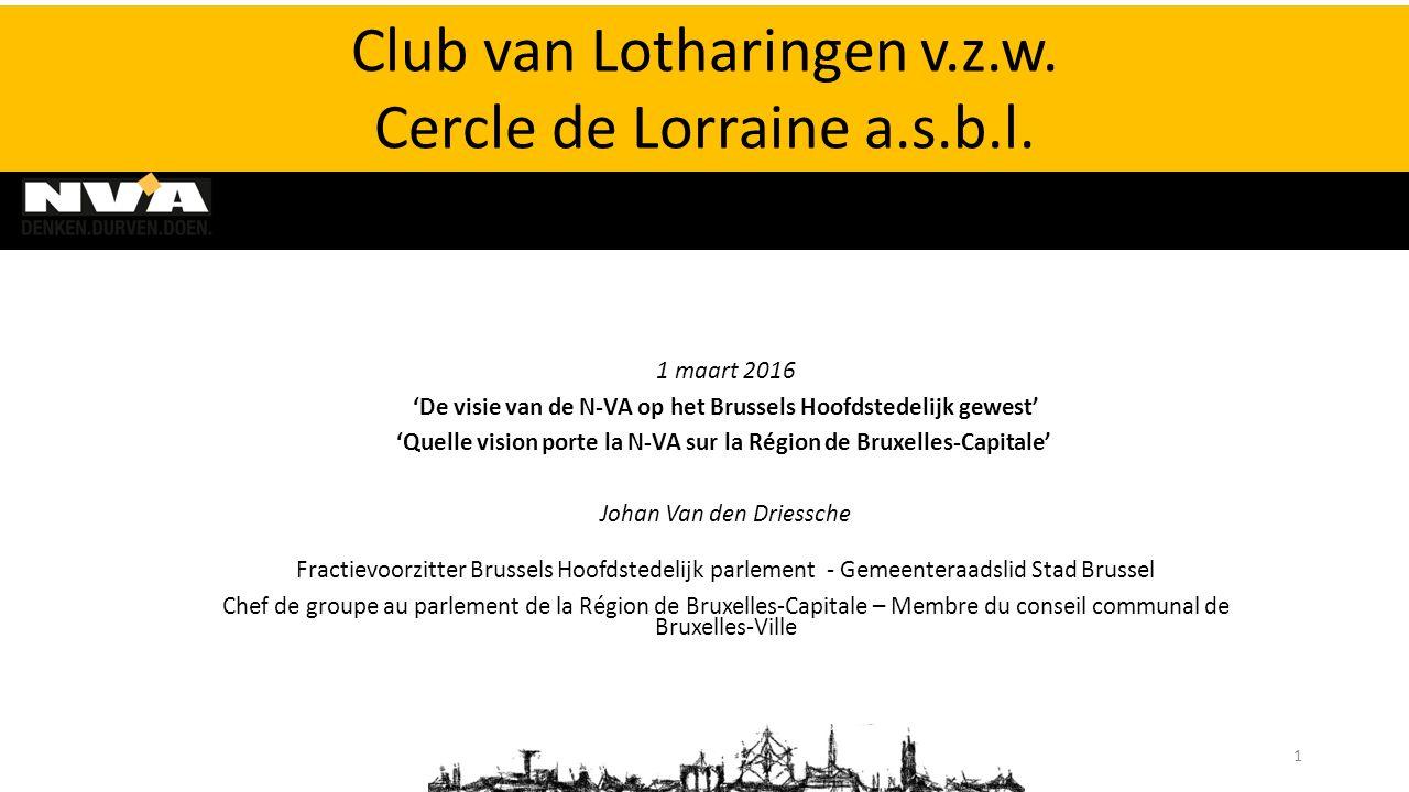 1 maart 2016 'De visie van de N-VA op het Brussels Hoofdstedelijk gewest' 'Quelle vision porte la N-VA sur la Région de Bruxelles-Capitale' Johan Van