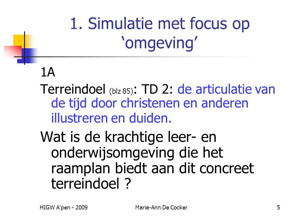 HIGW A pen - 2009Marie-Ann De Cocker6 Onmiddellijke omgeving van terreindoel: Terreinomschrijving: 'Tijd'.