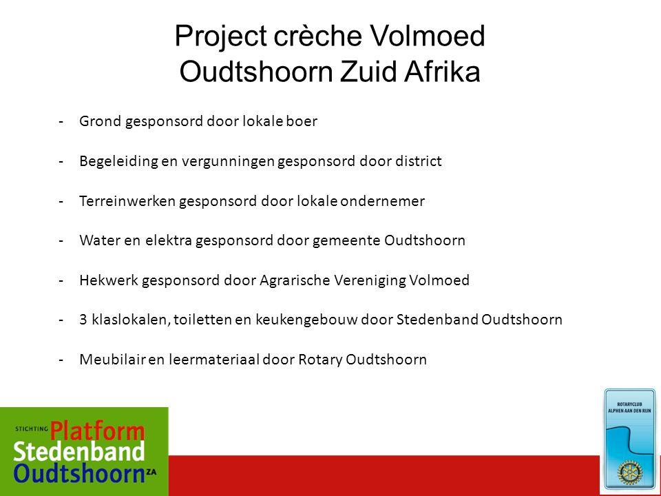 Project crèche Volmoed Oudtshoorn Zuid Afrika -Grond gesponsord door lokale boer -Begeleiding en vergunningen gesponsord door district -Terreinwerken