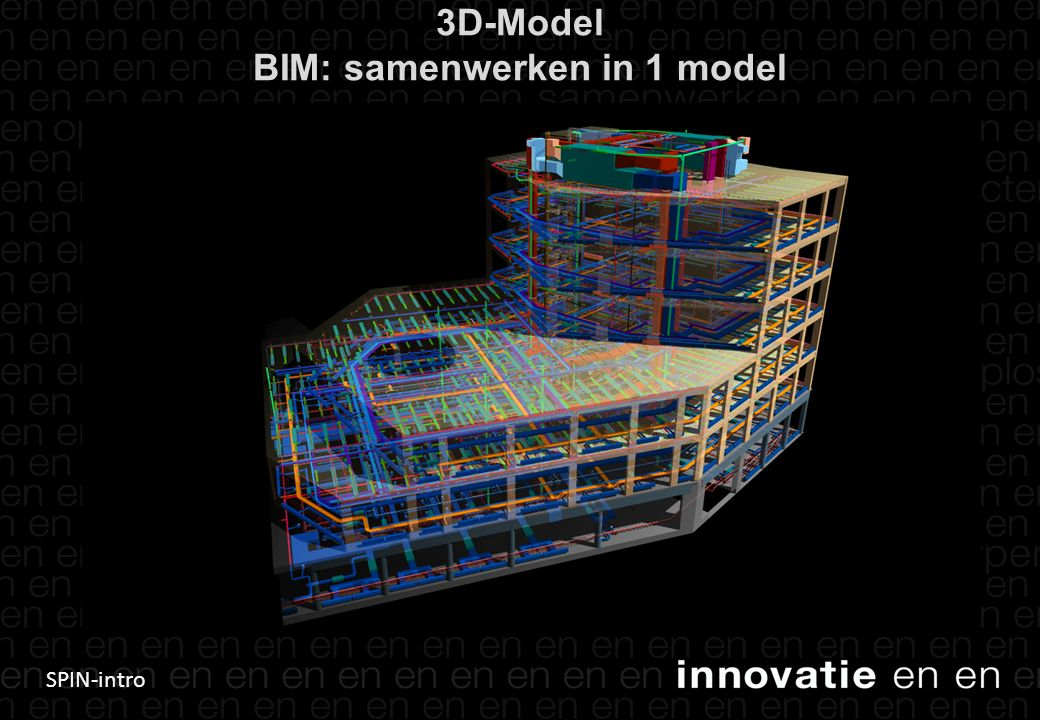 SPIN-intro 4 3D-Model BIM: samenwerken in 1 model