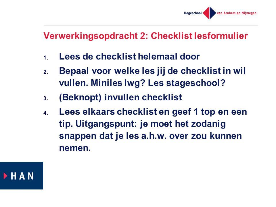 Verwerkingsopdracht 2: Checklist lesformulier 1. Lees de checklist helemaal door 2.