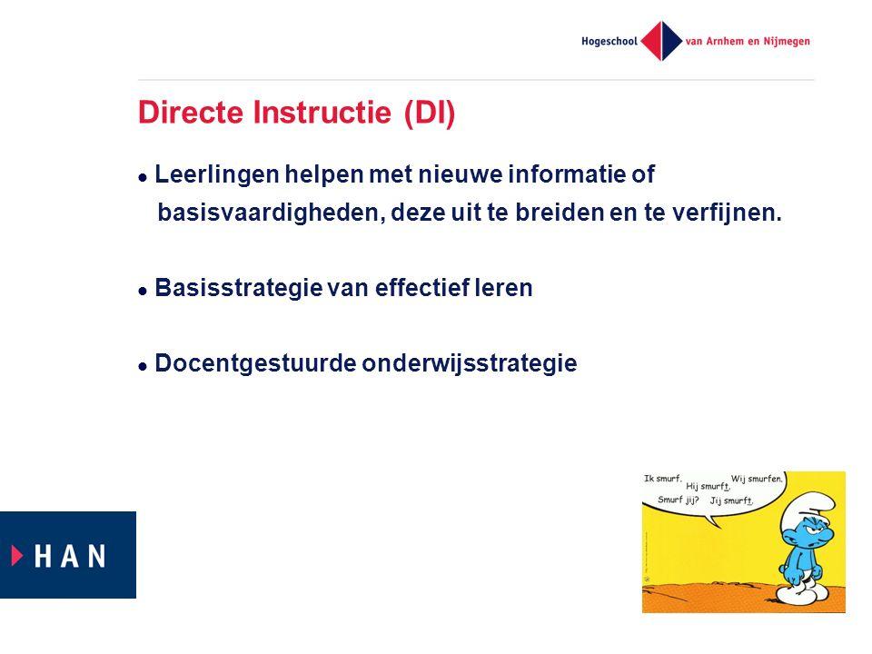 Directe Instructie (DI) Leerlingen helpen met nieuwe informatie of basisvaardigheden, deze uit te breiden en te verfijnen.