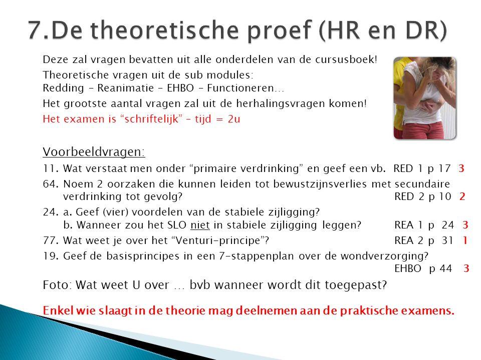 Deze zal vragen bevatten uit alle onderdelen van de cursusboek! Theoretische vragen uit de sub modules: Redding – Reanimatie – EHBO – Functioneren… He
