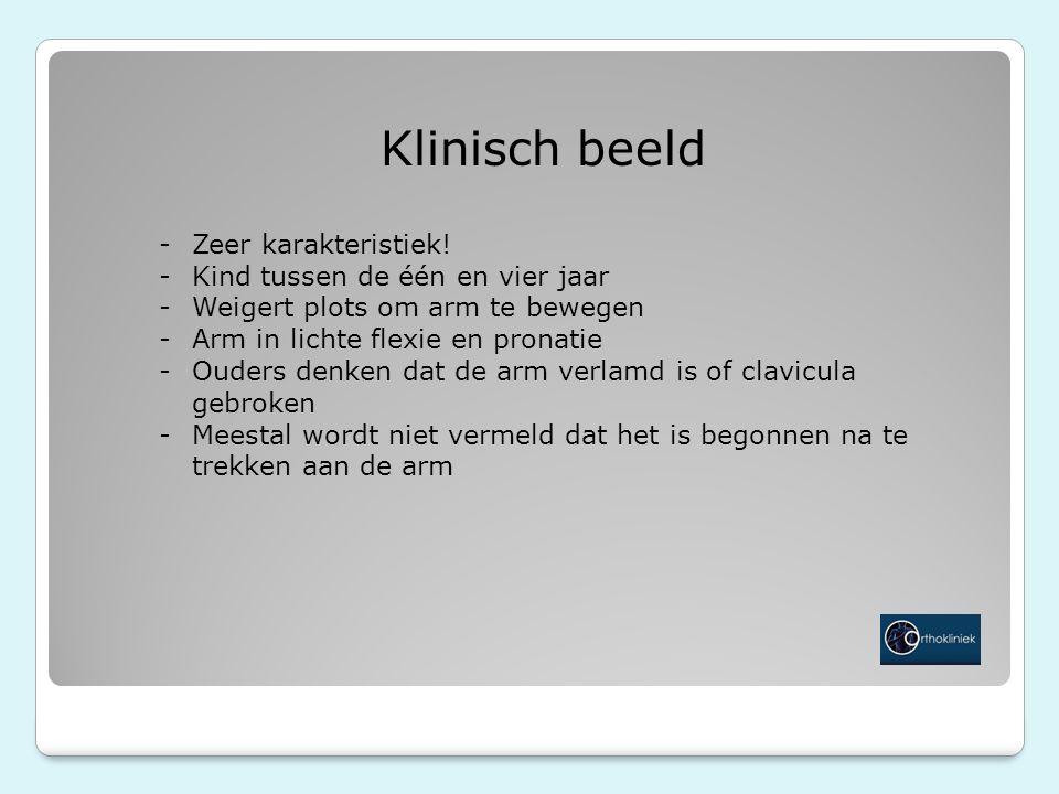 Klinisch beeld -Zeer karakteristiek.
