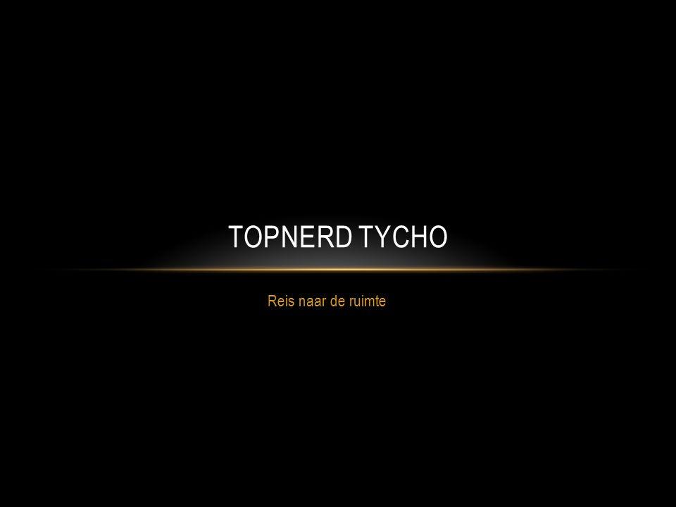Reis naar de ruimte TOPNERD TYCHO