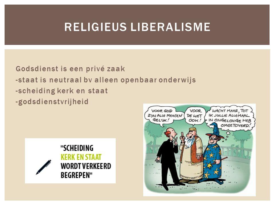 Godsdienst is een privé zaak -staat is neutraal bv alleen openbaar onderwijs -scheiding kerk en staat -godsdienstvrijheid RELIGIEUS LIBERALISME