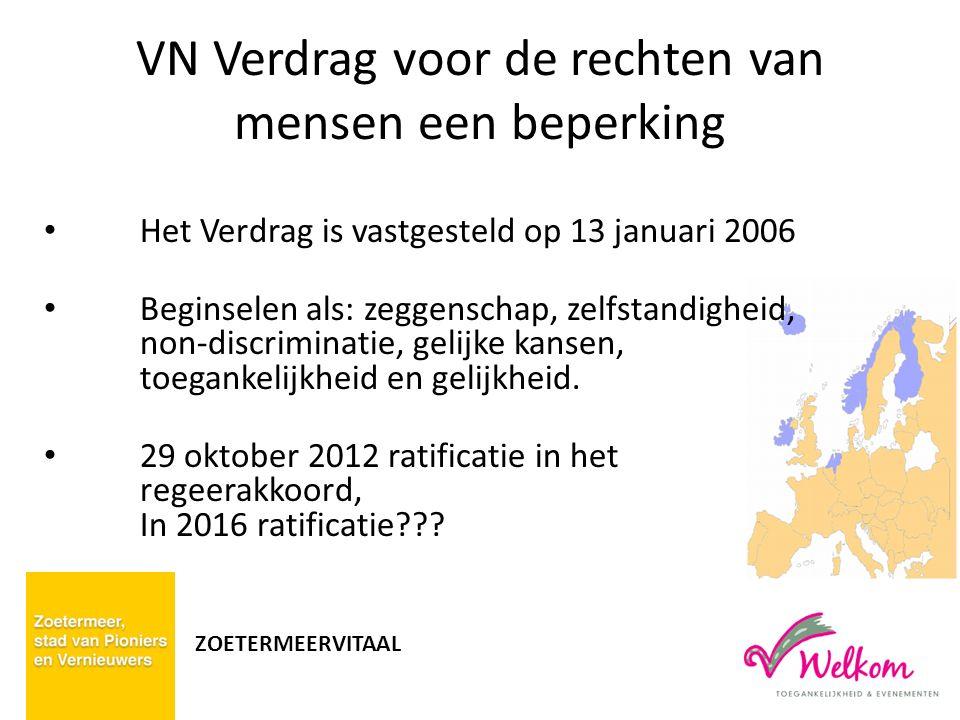 VN Verdrag voor de rechten van mensen een beperking Het Verdrag is vastgesteld op 13 januari 2006 Beginselen als: zeggenschap, zelfstandigheid, non-di