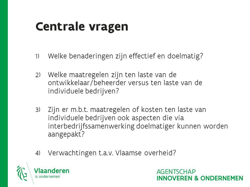 Centrale vragen 1) Welke benaderingen zijn effectief en doelmatig.
