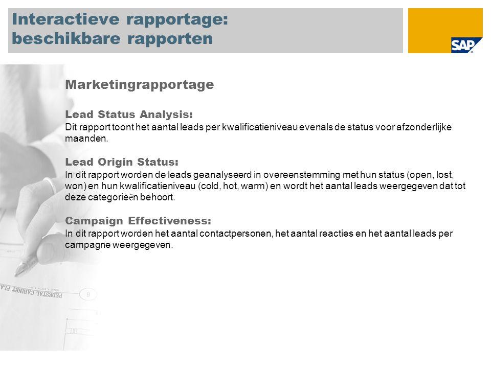 Interactieve rapportage: beschikbare rapporten Marketingrapportage Lead Status Analysis: Dit rapport toont het aantal leads per kwalificatieniveau evenals de status voor afzonderlijke maanden.