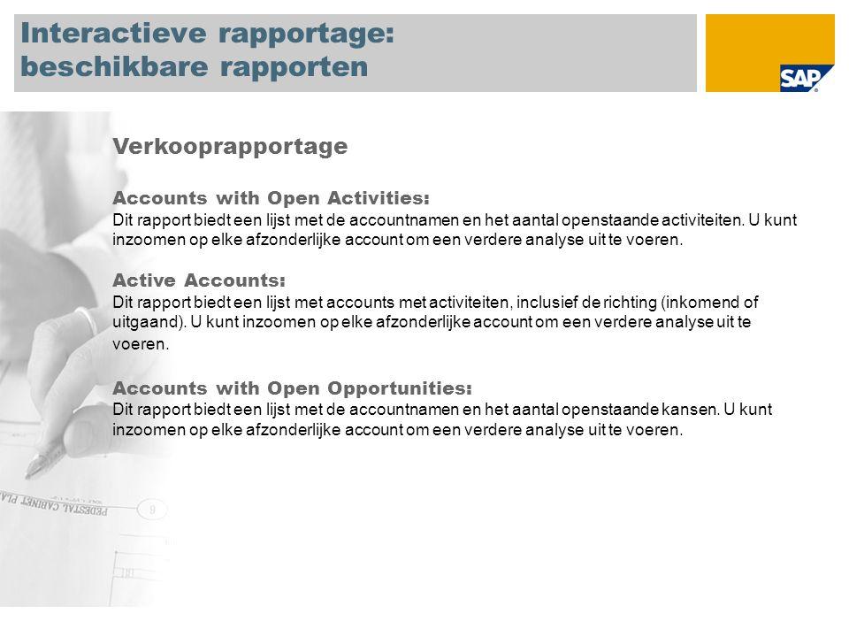Interactieve rapportage: beschikbare rapporten Verkooprapportage Accounts with Open Activities: Dit rapport biedt een lijst met de accountnamen en het aantal openstaande activiteiten.