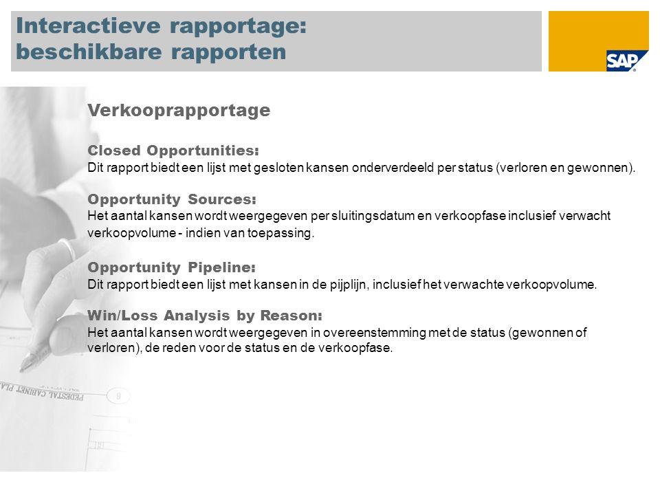 Interactieve rapportage: beschikbare rapporten Verkooprapportage Closed Opportunities: Dit rapport biedt een lijst met gesloten kansen onderverdeeld per status (verloren en gewonnen).